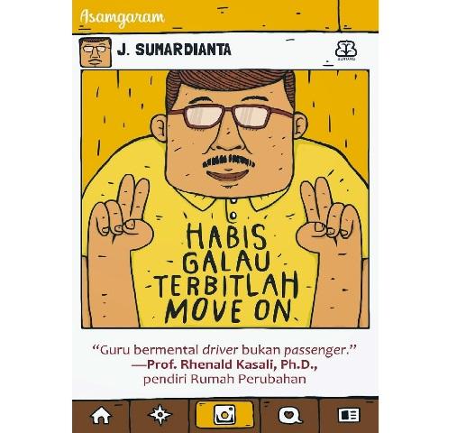 Buku Habis Galau Terbitlah Move on, karya J. Sumardianta.