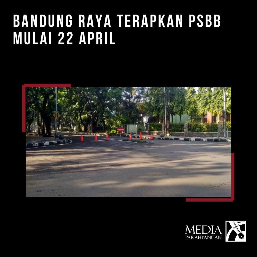 Bandung Raya Terapkan PSBB Mulai 22 April