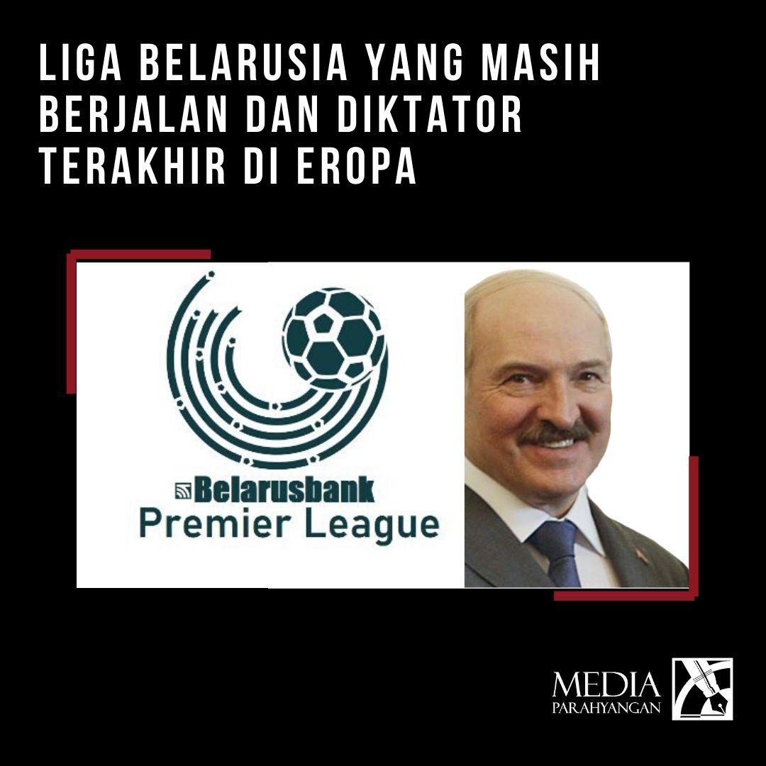 Liga Belarusia yang Masih Berjalan dan Diktator Terakhir di Eropa
