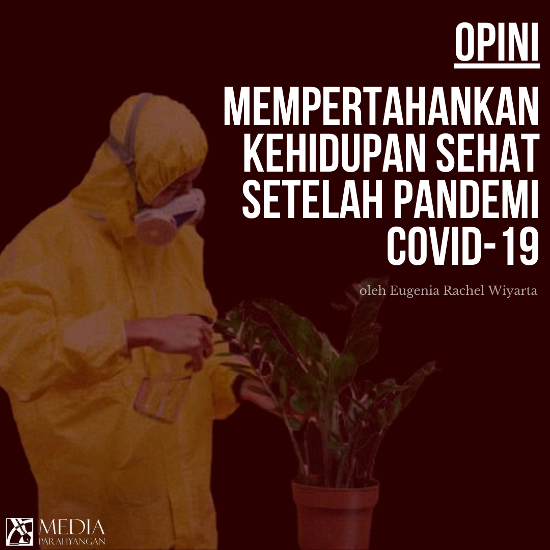 Mempertahankan Kehidupan Sehat Setelah Pandemi COVID-19