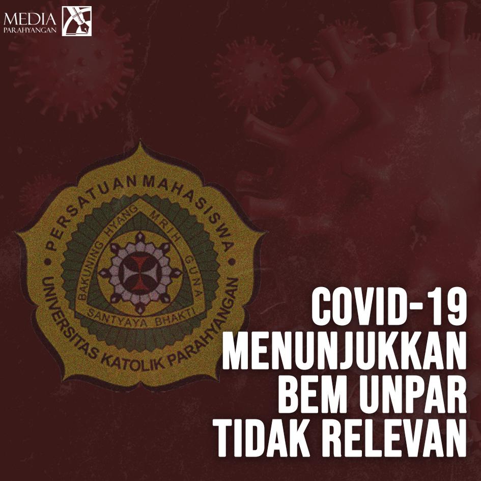 Covid-19 Menunjukkan BEM Unpar Tidak Relevan