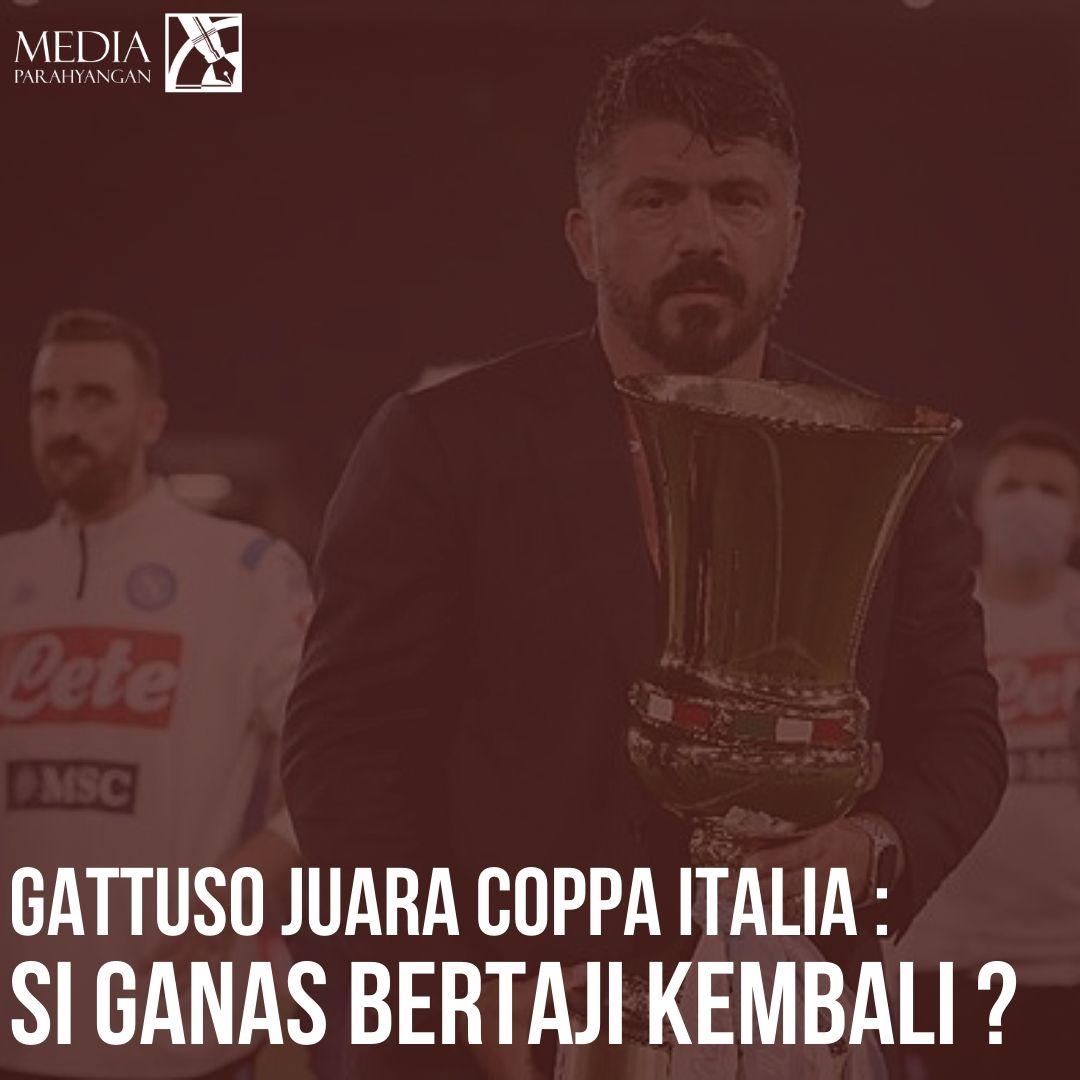 Gattuso Juara Coppa Italia:  Si Ganas Bertaji Kembali?