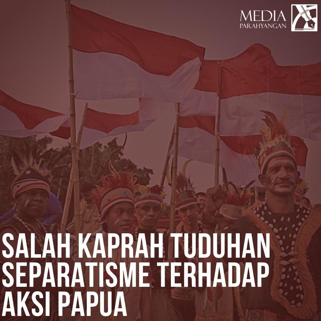 Salah Kaprah Tuduhan Separatisme Terhadap Aksi Papua