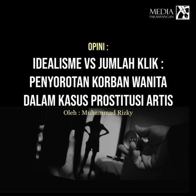 Idealisme vs Jumlah Klik: Penyorotan Korban Wanita dalam Kasus Prostitusi Artis