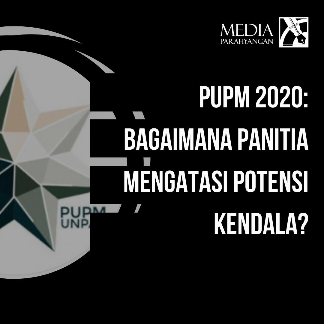 Pelaksanaan PUPM 2020: Bagaimana Panitia Mengantisipasi Kendala?