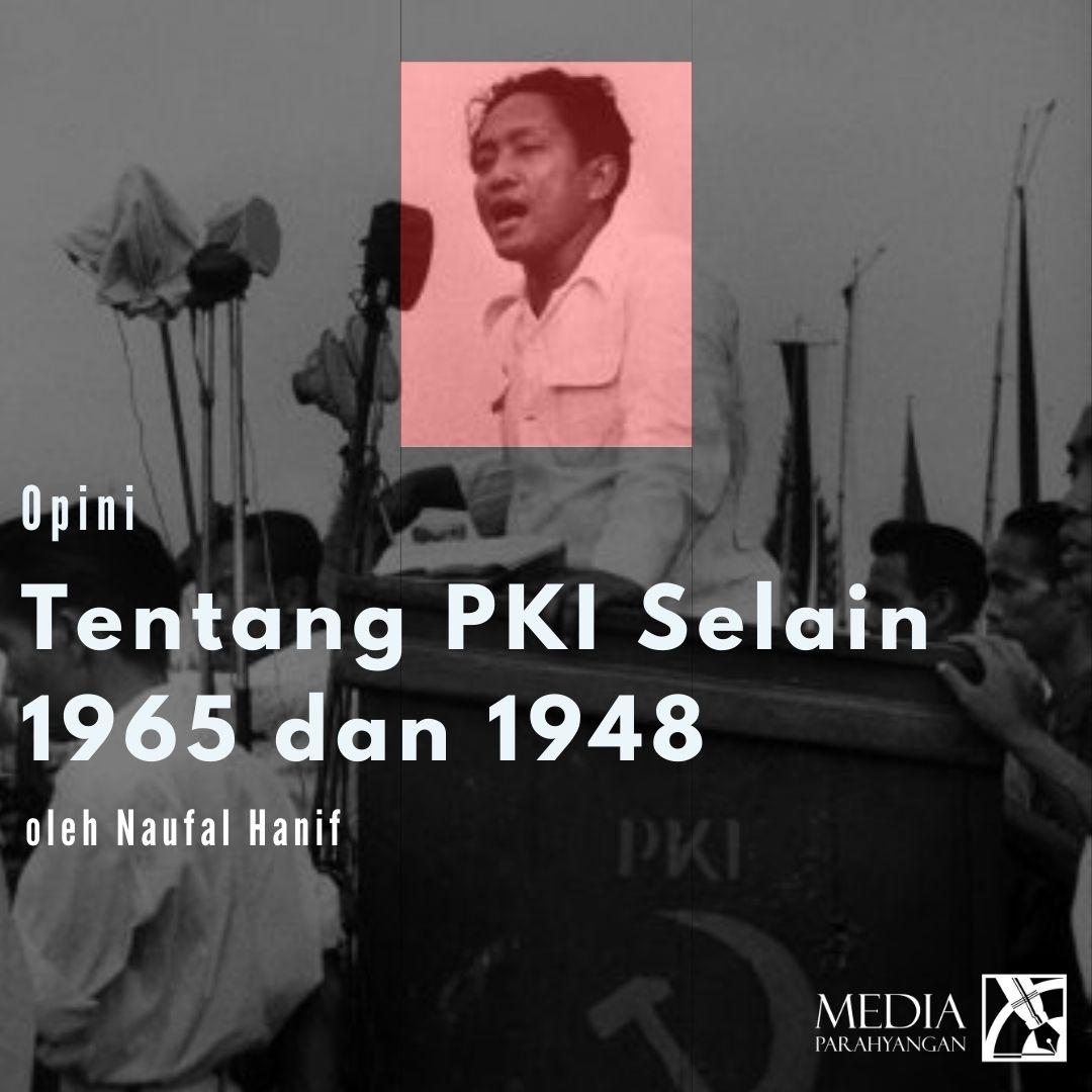 Tentang PKI Selain 1965 dan 1948