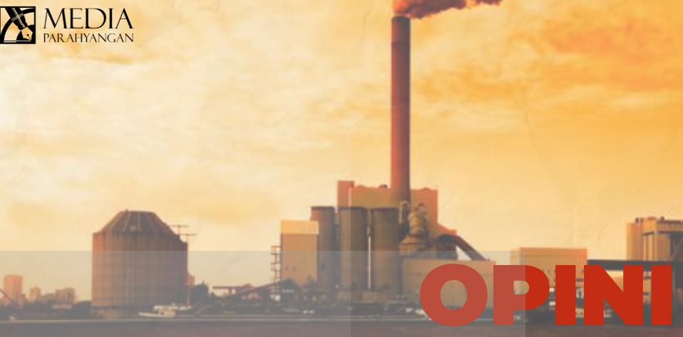 [OPINI] Peran Sistem Kapitalisme Global di balik Code Red Perubahan Iklim